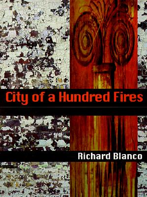 City of a Hundred Fires By Blanco, Richard