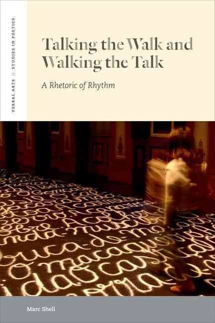 Talking the Walk and Walking the Talk By Shell, Marc