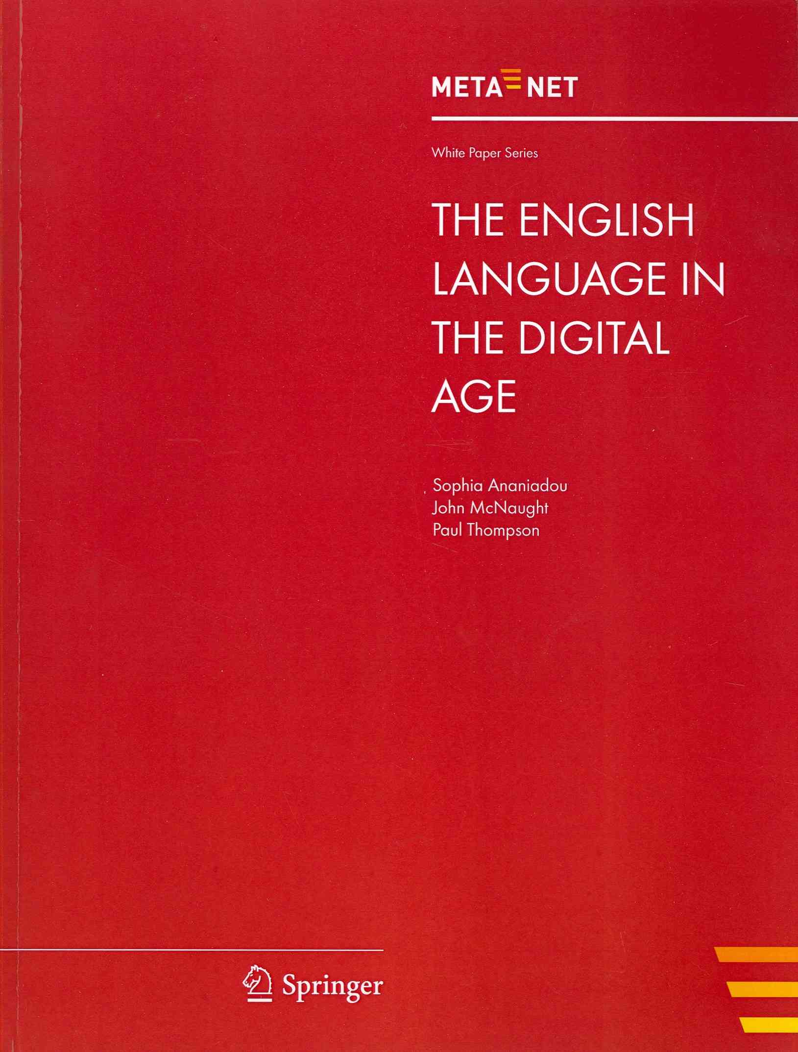 The English Language in the Digital Age By Rehm, Georg (EDT)/ Uszkoreit, Hans (EDT)